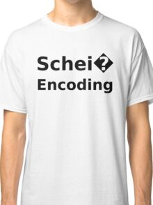 Schei� Encoding - Programmer Humor Printed in a Black Font Classic T-Shirt
