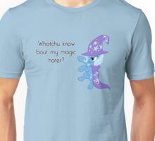Whatchu know bout magic? Unisex T-Shirt