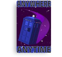 The TARDIS, Anywhere, Anytime TRAVEL POSTER Canvas Print