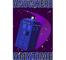 The TARDIS, Anywhere, Anytime TRAVEL POSTER Photographic Print