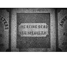 He Being Dead Yet Speaketh Photographic Print