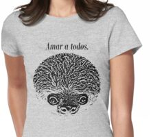Amar a todos.  Womens Fitted T-Shirt