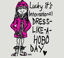Lucky It's International Dress-Like-A-Hobo Day! Womens Fitted T-Shirt