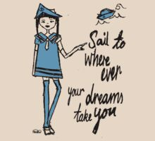 Sail Where ever your Dreams Take You by PlanBee