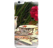 Have a cuppa! iPhone Case/Skin