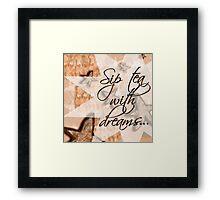 Sip Tea With Dream...layered beauty Framed Print