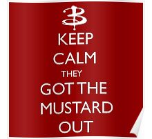 They got the mustard out Poster
