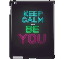 Keep Calm And Be You iPad Case/Skin