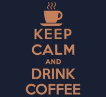 Keep Calm and Drink Coffee Kids Tee
