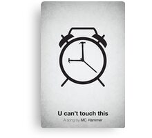 U can't touch this Canvas Print