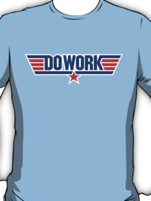 Do Work Wingman T-Shirt