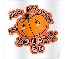 All My Friends Are Squashed Poster