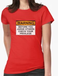 WARNING: BEFORE YOU JUDGE OTHERS, CHECK YOUR PRIVILEGE T-Shirt