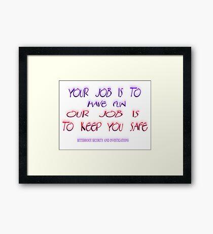 We keep you safe Framed Print