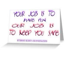 We keep you safe Greeting Card