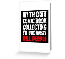 Funny Comic Book Collecting Shirt Greeting Card