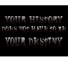 Your History Photographic Print