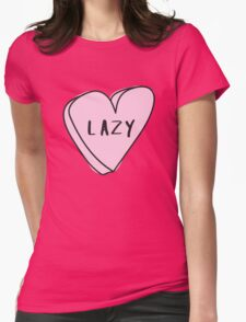LAZY Sassy Conversation Heart ♥ Trendy/Hipster/Tumblr Meme Womens Fitted T-Shirt