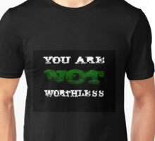 You are Not Worthless Unisex T-Shirt