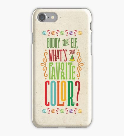 Buddy the Elf - What's Your Favorite Color? iPhone Case/Skin