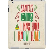 Buddy the Elf! Santa's Coming! I know him!  iPad Case/Skin