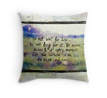 Do Not Wait For Life - Sunlit meadow mixed media Throw Pillow