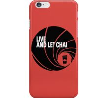 Live And Let Chai iPhone Case/Skin