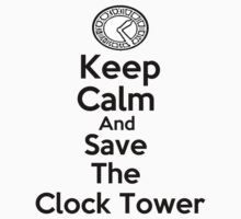 Keep Calm & Save the Clock Tower by PopCultFanatics