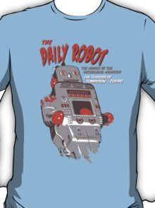 The Daily Robot -The Terrors of Tomorrow Today T-Shirt