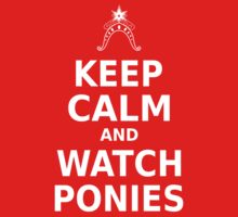 Keep Calm and Watch Ponies - White Text