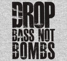 Drop Bass Not Bombs  (black)  One Piece - Long Sleeve