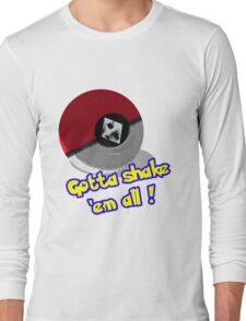 Gotta Shake 'em All Long Sleeve T-Shirt
