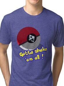 Gotta Shake 'em All Tri-blend T-Shirt