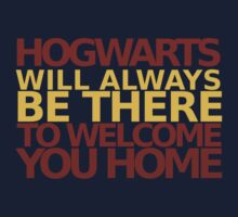 Hogwarts will always be there to welcome you home!