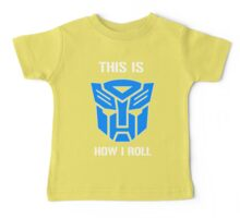 Autobot - This is how I roll Baby Tee