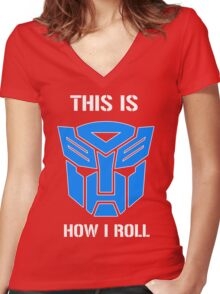 Autobot - This is how I roll Women's Fitted V-Neck T-Shirt