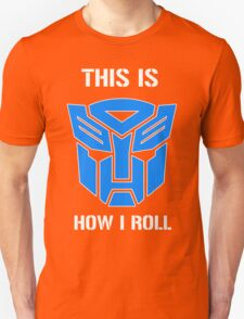 Autobot - This is how I roll T-Shirt