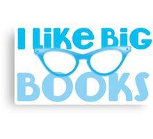 I LIKE BIG BOOKS in blue with cute eye glasses Canvas Print