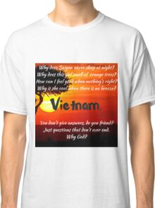 Miss Saigon - WHY GOD WHY Classic T-Shirt