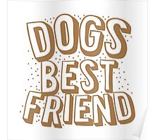 Dogs best friend Poster