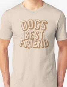 Dogs best friend T-Shirt