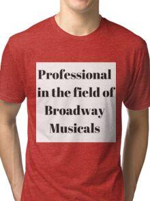 Broadway Musicals Tri-blend T-Shirt