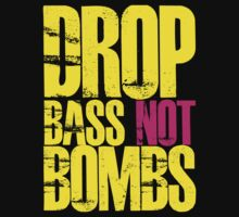Drop Bass Not Bombs (Yellow)  by DropBass