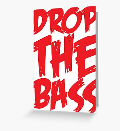 Drop The Bass (Red) Greeting Card