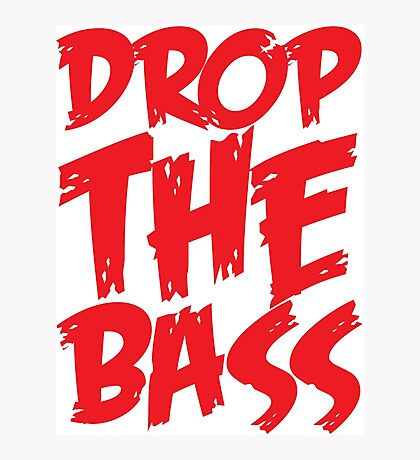 Drop The Bass (Red) Photographic Print