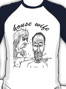 house wife T-Shirt
