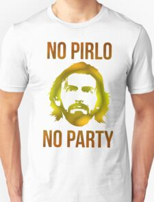 NEW NO PIRLO NO PARTY T-Shirt