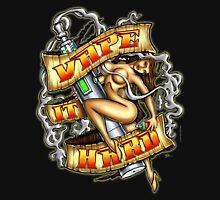 Vape It Hard Unisex T-Shirt