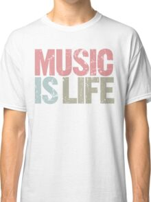 Music is Life (Special Edition) Classic T-Shirt