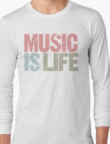 Music is Life (Special Edition) Long Sleeve T-Shirt